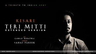 Teri Mitti Extended Version Kesari Gaurav Medatwal Mp3 Song Download