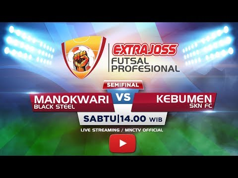 BLACK STEEL (MANOKWARI) VS SKN FC (KEBUMEN) -  (FT : 1-2) Extra Joss Futsal Profesional 2018