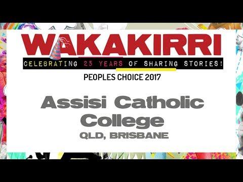 ASSISI CATHOLIC COLLEGE | Peoples Choice 2017 | QLD Brisbane | WAKAKIRRI