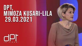 DPT, Mimoza Kusari-Lila - 29.03.2021