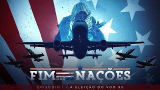 END OF NATIONS | THE FLIGHT 93 ELECTION (CHAPTER I)
