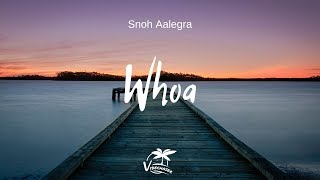 Snoh Aalegra - Whoa (Lyrics)   Vibe Chaser
