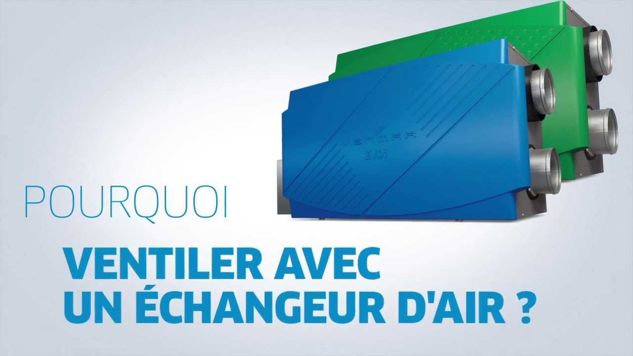 Pourquoi ventiler avec un changeur d 39 air youtube for Echangeur air air maison