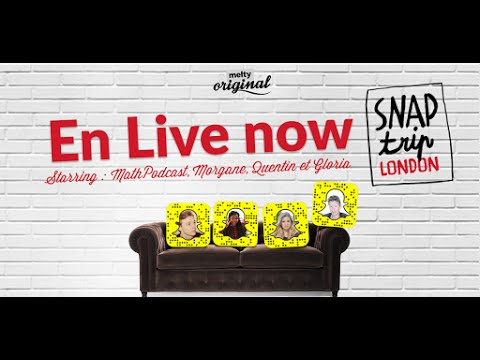 Snaptrip London - Le live du 28/03/15 avec Gloria, Morgane, Quentin, et Math