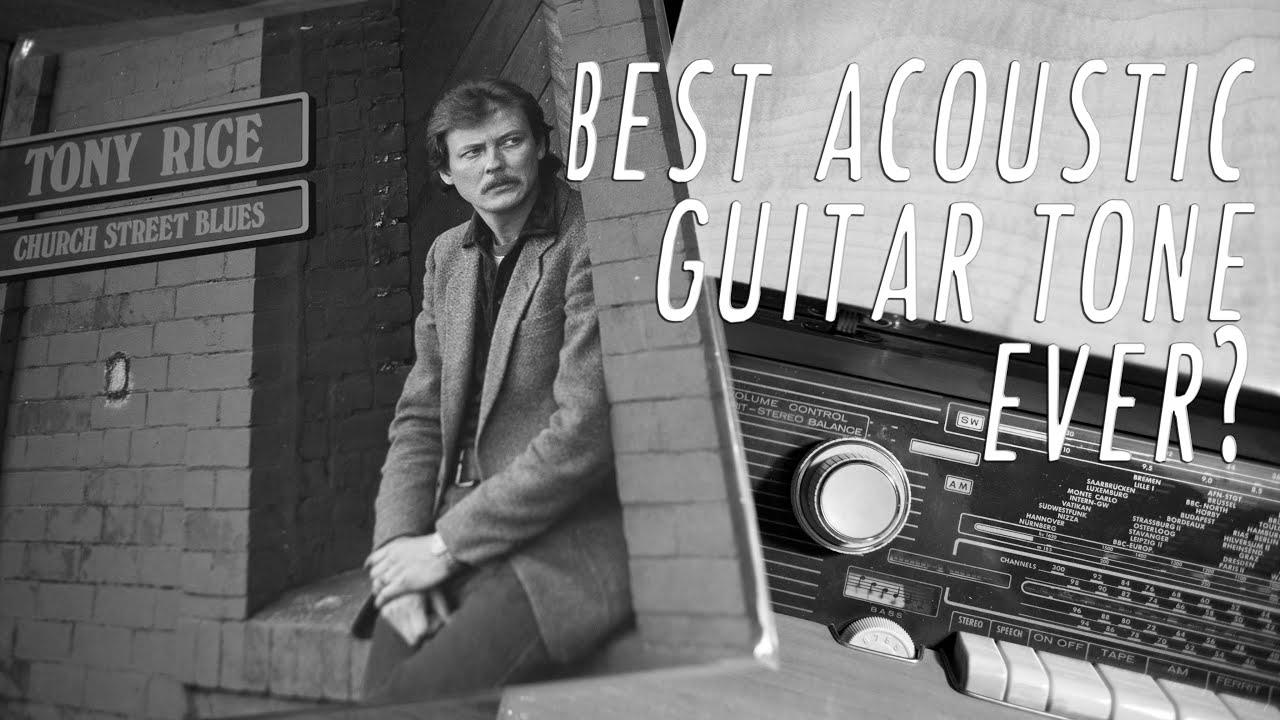 Tony Rice-Church Street Blues: Greatest Acoustic Guitar Record Ever?