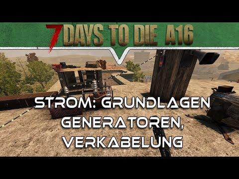 7 DAYS TO DIE ALPHA 16 DEUTSCH 🔪 STROM: Grundlagen, Generatoren, Verkabelung 🔫 Patchnotes