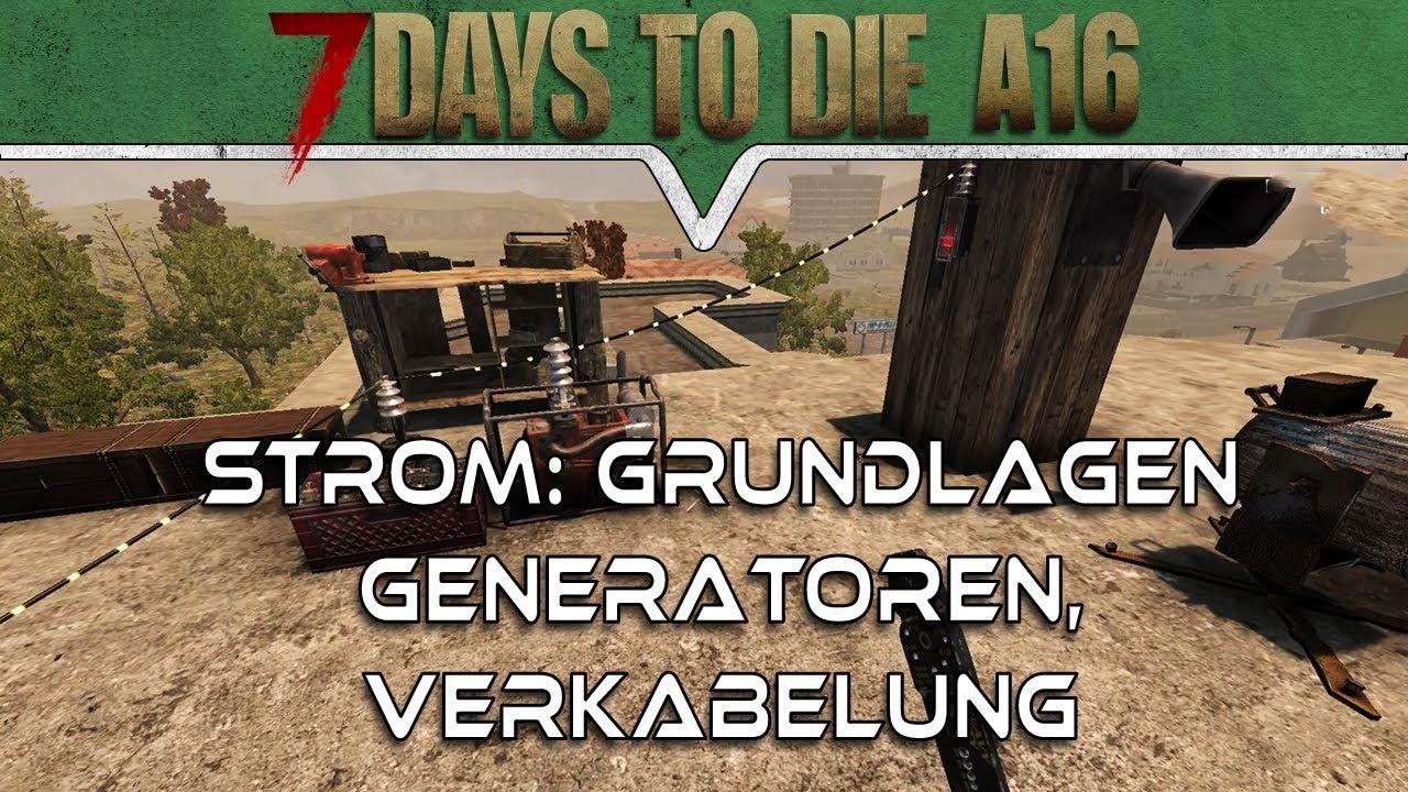 7 Days To Die Alpha 16 Deutsch Strom Grundlagen Generatoren