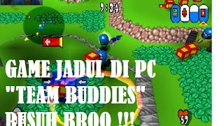 TEAM BUDDIES DI PC ( RUSUH BROO !!! )