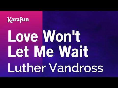 Karaoke Love Won't Let Me Wait - Luther Vandross *