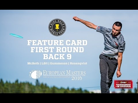 DGWT 2016 European Masters Round 1 - Feature Card, Back 9 (McBeth, Lätt, Gummesson, Rosenqvist)