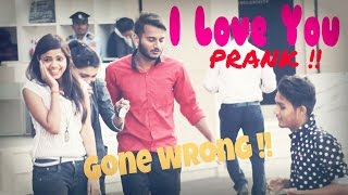 i love you prank on hot girls gone wrong   epic reaction   pranks in india