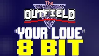 Your Love [8 Bit Tribute to The Outfield] - 8 Bit Universe