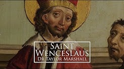 St Wenceslaus (Dr Marshall Saint for Sept 28)