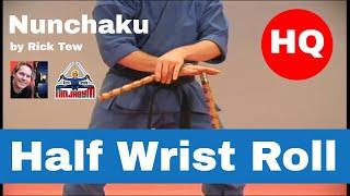 Rick Tew Nunchaku Half Wrist Roll HQ.avi
