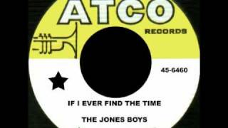 THE JONES BOYS - If I Ever Find the Time (1967)