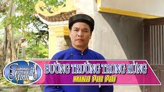 [Hát Chèo]Đường Trường Trong Rừng - Lời Cổ - Đạo Diễn Minhdc Hpu - TB Minh Phi Phi