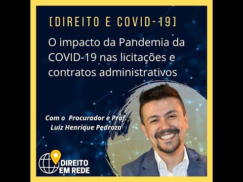 O impacto da Pandemia da Covid-19 nas licitações de contratos administrativos - Dr. Luiz Pedroso