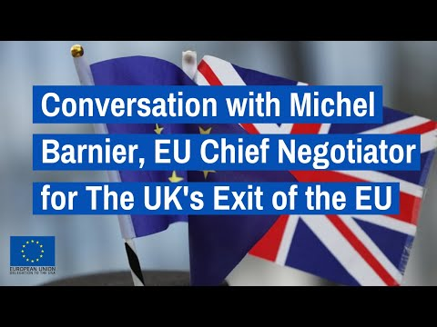 Conversation with Michel Barnier, European Chief Negotiator for the United Kingdom's Exit of the EU