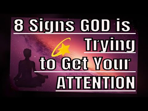 8 Signs GOD is Trying to Get Your ATTENTION! True