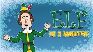 The Entire Story of ELF in 3 Minutes! | Best Christmas Movies Animated