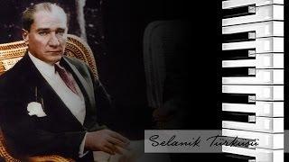 Atatürk'ün Sevdiği Şarkılar - Selanik Türküsü
