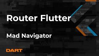 Router- Mad Navigator для Flutter Mad Brains Техно