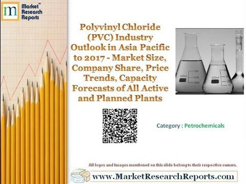Polyvinyl Chloride (PVC) Industry Outlook in Asia Pacific to 2017