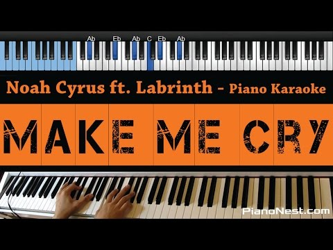 Noah Cyrus - Make Me Cry Ft. Labyrinth - LOWER Key (Piano Karaoke / Sing Along)