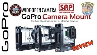 Wide Open Camera Mount for GoPro Hero 2 / 3 / 3+ : REVIEW - (SRP)