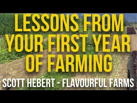Lessons From Your First Year Farming - Scott Hebert - Flavourful Farms