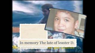 In Loving memory My heart little boy (12 years old) The late of leaster Dominic....
