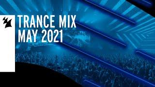 Armada Music Trance Mix - May 2021