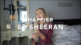 ed sheeran happier cover