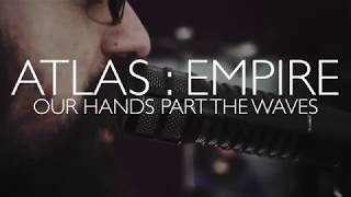 Atlas : Empire - Our Hands Part The Waves - Papercrane Sessions