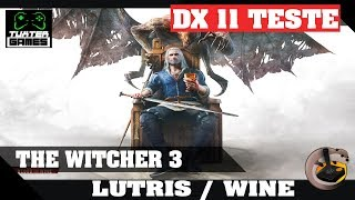 Teste The Witcher 3 Lutris DX11 wine