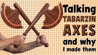 INDIAN CLUBS | Talking Tabarzin Battle Axes and why I made them
