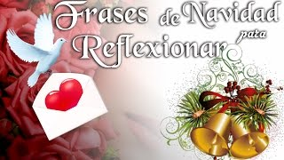 Frases de navidad para reflexionar, Felicitaciones de navidad, Dedicatorias de navidad, Imagenes