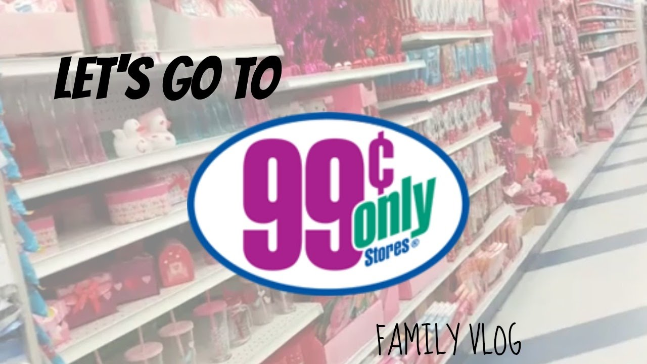 LETS GO TO THE 99 CENT ONLY STORE FAMILY VLOG