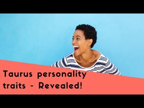 Taurus: Discover Taurus Personality' Best And Worst Traits