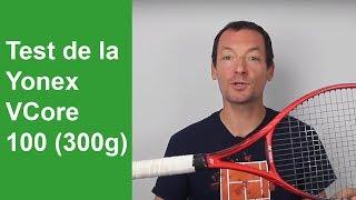 Test de la raquette de tennis Yonex VCore 100 (300g)