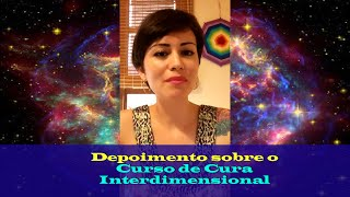 Qual foi a Importância do Curso de Cura Interdimensional Para Mim - Jéssica Dalbem