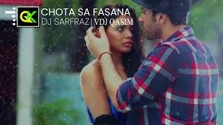 Chota Sa Fasana | Club Mix | Dj Sarfraz | Bass Boosted | VDJ Qasim