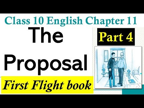 The Proposal Part 4, Class 10 English First Flight Book Chapter 11 Explanation