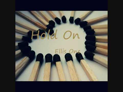 Hold On - Ellis One