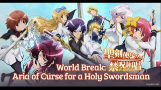 Seiken Tsukai No World Break OST. - Dragon Heart (World Break - Main Theme)