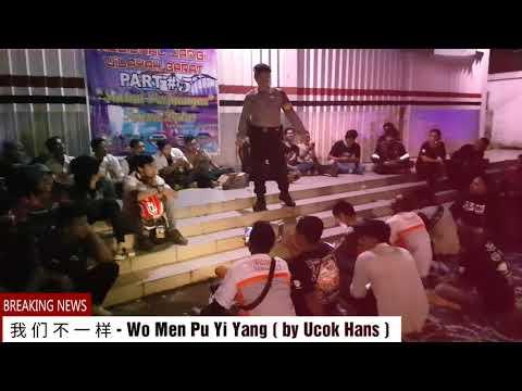 Ucok Hans 我 们 不 一 样 - Wo Men Pu Yi Yang ( kolaborasi bersama Masyarakat jambi sarolangun )
