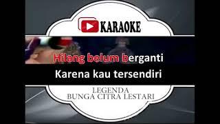 Lagu Karaoke BUNGA CITRA LESTARI - LEGENDA (POP INDONESIA)   Official Karaoke Musik Video