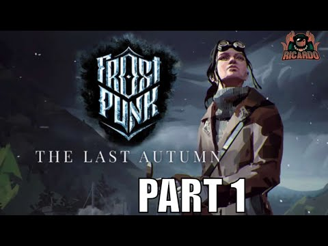 FROSTPUNK 1st look and Last Autumn Playthrough Part 1