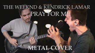 "The Weeknd, Kendrick Lamar ""Pray For Me"" METAL COVER (Andy Cizek & Nik Nocturnal)"