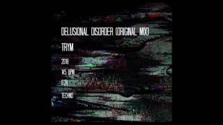 TRYM - Delusional Disorder